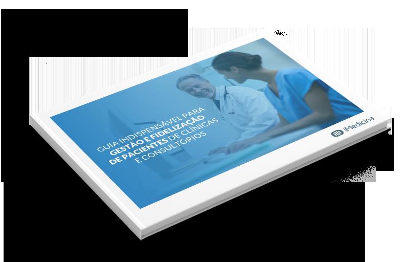 Guia indispensável para gestão e fidelização de pacientes de clínicas e consultórios